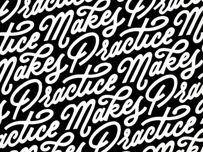 Practice Makes Practice script handlettering lettering type typography