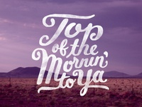 Top of the Mornin' to Ya