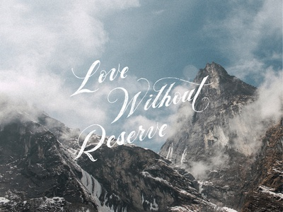 Love Without Reserve