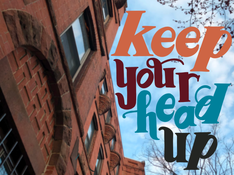 Keep Your Head Up hope positivity dribbbleweeklywarmup digital typography type handlettering lettering procreate