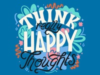 Think Happy Thoughts procreate lettering procreate art procreate think happy happy smile dailytype type typography handlettering lettering design illustration