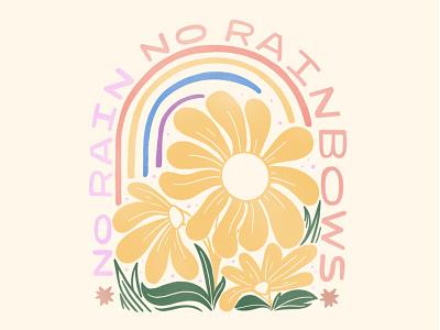 No Rain, No Rainbows procreate illustration procreate lettering badge design rainbow flower flower illustration procreate art typography digital type handlettering lettering procreate design illustration