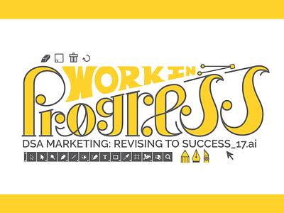 Work In Progress: DSA Marketing Retreat vector marketing retreat challenge progress work typography type