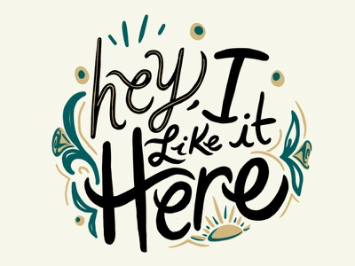 I Like It Here! positivity happy here design typography procreate lettering handlettering