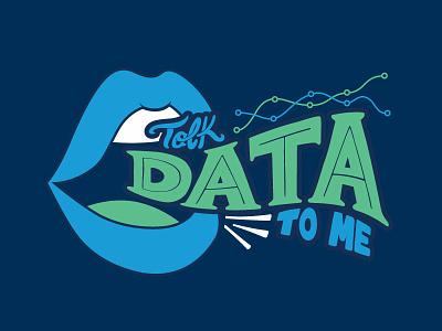 Talk Data to Me digital lettering talk data illustration illustrator procreate lettering handlettering type design vector