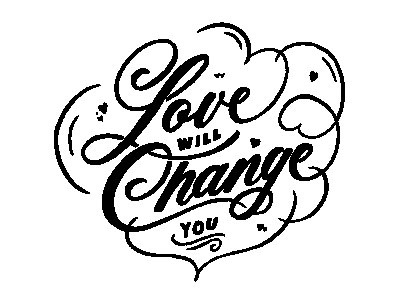 Love Will Change You flourishes illustration handlettering inkbox project love script temporary tattoo lettering