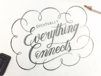 Everything Connects lettering script connection sketch pencil flourishes