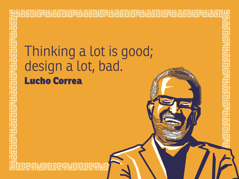 Lucho Correa portrait illustration colombia designer quote