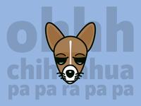 Ohhhhhh Chihuahua!