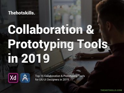 Collaboration and Prototyping Tools 2019