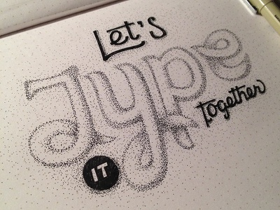 Lets Type It Together hand-lettering lettering lets type it together dot lettering dots typography type ink