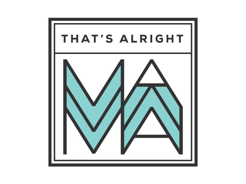 That's alright mama mama mom logo