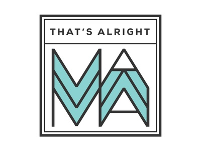 That's alright mama mama mom logo