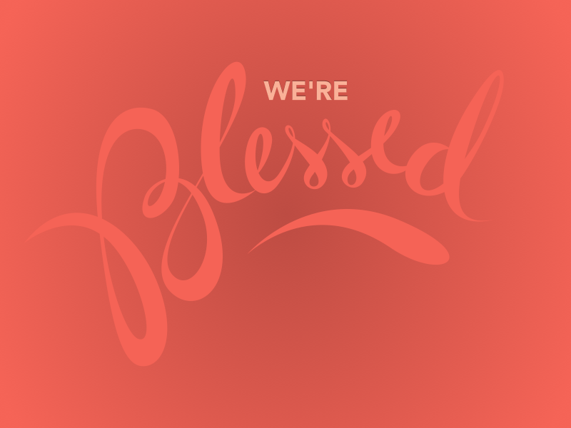 We're blessed! typography vector lettering