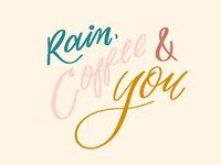 Rain, Coffee & You