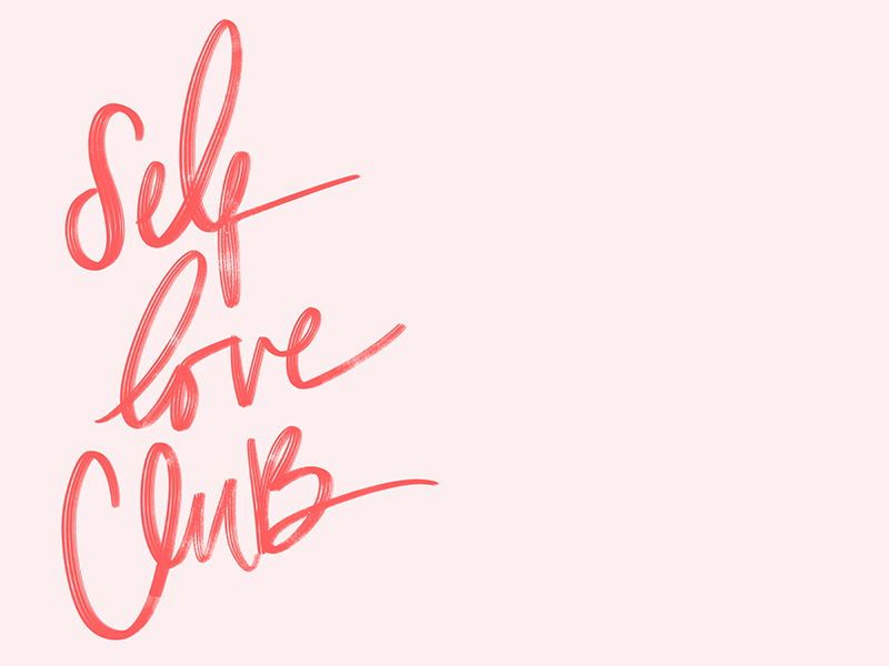 Self Love Club wallpapers self love calligraphy hand lettering procreate lettering procreate ipad lettering