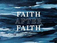 Faith After Faith