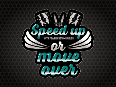 Speed up or move over spark plugs pistons typography type car show car automotive
