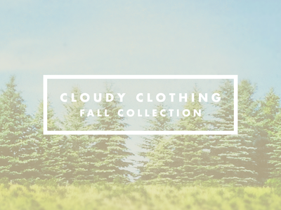 Cloudy Clothing Fall Collection