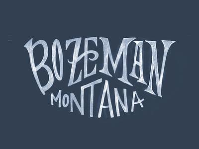 Bozeman, Montana sketch drawn hand lettering type lettering montana bozeman