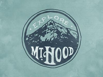 Explore Mt. Hood drawn hand type lettering hiking explore badge mountain mt. hood