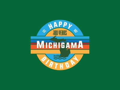 Happy 180th Birthday Michigama badge big water state birthday michigama michigan