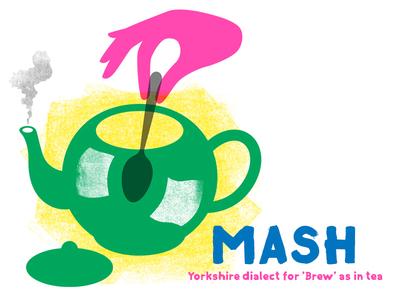 Yorkshire Dialect - Mash yorkshire dialect yorkshire mash risograph riso print illustrator illustration tea