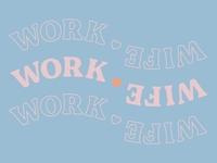 Work <3 Wife