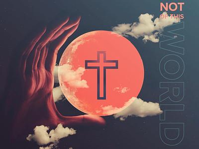 Not Of This World sermon design church design