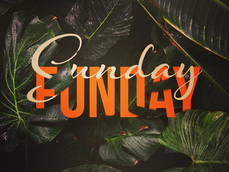 Sunday Funday sundayfunday