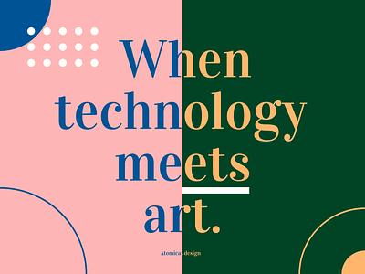 When technology meets art. ux ui user experience user interface design art meets technology