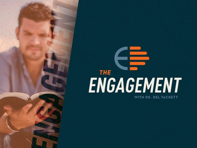 The Engagement with Dr. Del Tackett