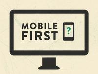 Mobile First Desktop