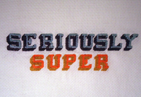 Seriously Super Cross stitch