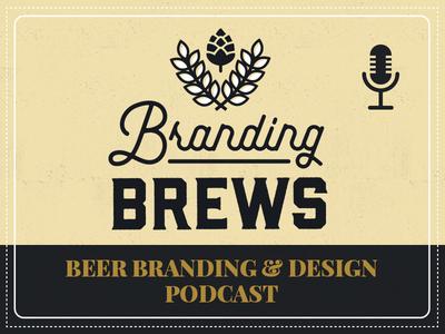 Branding Brews Podcast wheat hops marketing branding beer branding beer podcast