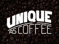 Unique As Coffee