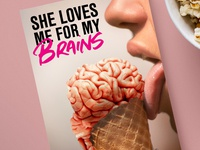She Loves Me For My Brains