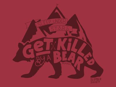 Get Killed By a Bear graphic  design t-shirt shirt outdoors mountains bear