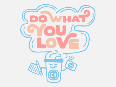 Do what you ❤  pastel passion cup coffee cute funny illustration type handlettering handlettered lettering love
