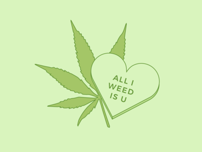 All I Weed Is You 💚 vector love green leaf weed marijuana cannabis candy sweetheart valentine valentines day sweet