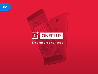 OnePlus 3 E-commerce concept (on Behance) web study startup responsive redesign product phone optimization one-plus e-commerce concept case-study