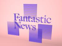 Fantastic News
