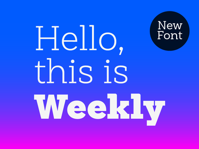 Weekly my new font