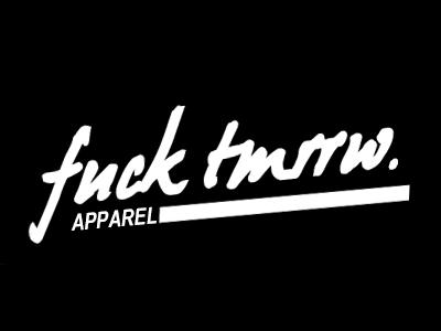 fuck tmrrw. logo blackwhite black white fashion apparel lifestyle