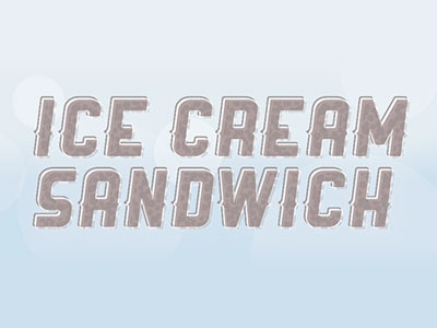 Ice Cream Sandwich font play