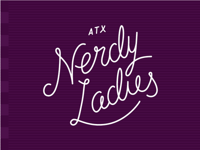 Nerdy Ladies type atx fuweekend