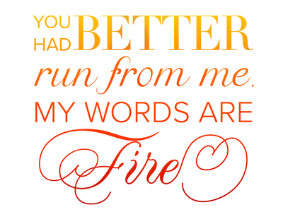 My Words Are Fire gradient empowerment fire quote lettering typography lettering quote rumi