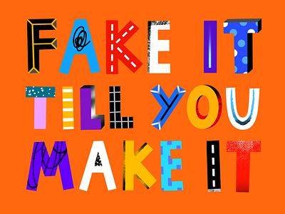 Fake it till you make it digitallettering lettering illustration for brand illustration for web editorial branding illustration for business editorialillustration illustration