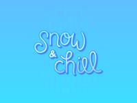 Snow & Chill