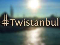 #Twistanbul